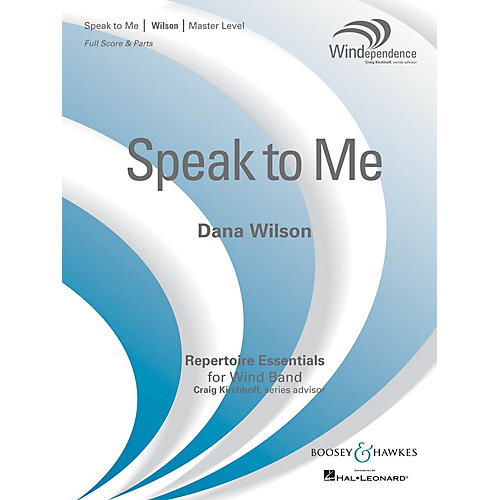 Boosey and Hawkes Speak to Me (Score Only) Concert Band Level 4 Composed by Dana Wilson thumbnail