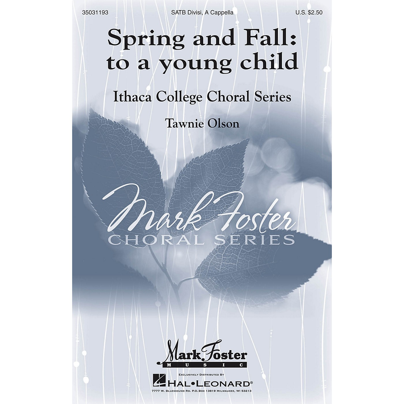 Mark Foster Spring and Fall: To a Young Child (Mark Foster Ithaca College Series) SATB a cappella by Tawnie Olson thumbnail