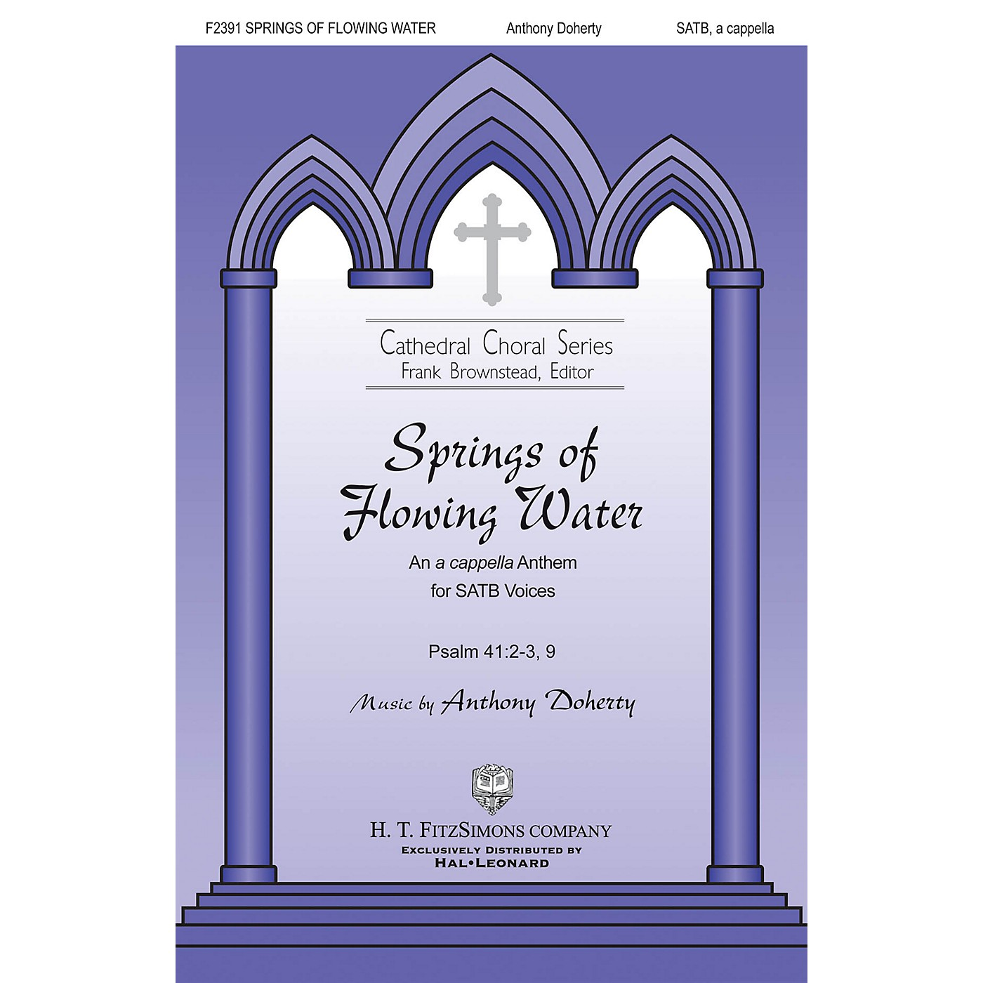 H.T. FitzSimons Company Springs of Flowing Water SATB a cappella composed by Anthony Doherty thumbnail