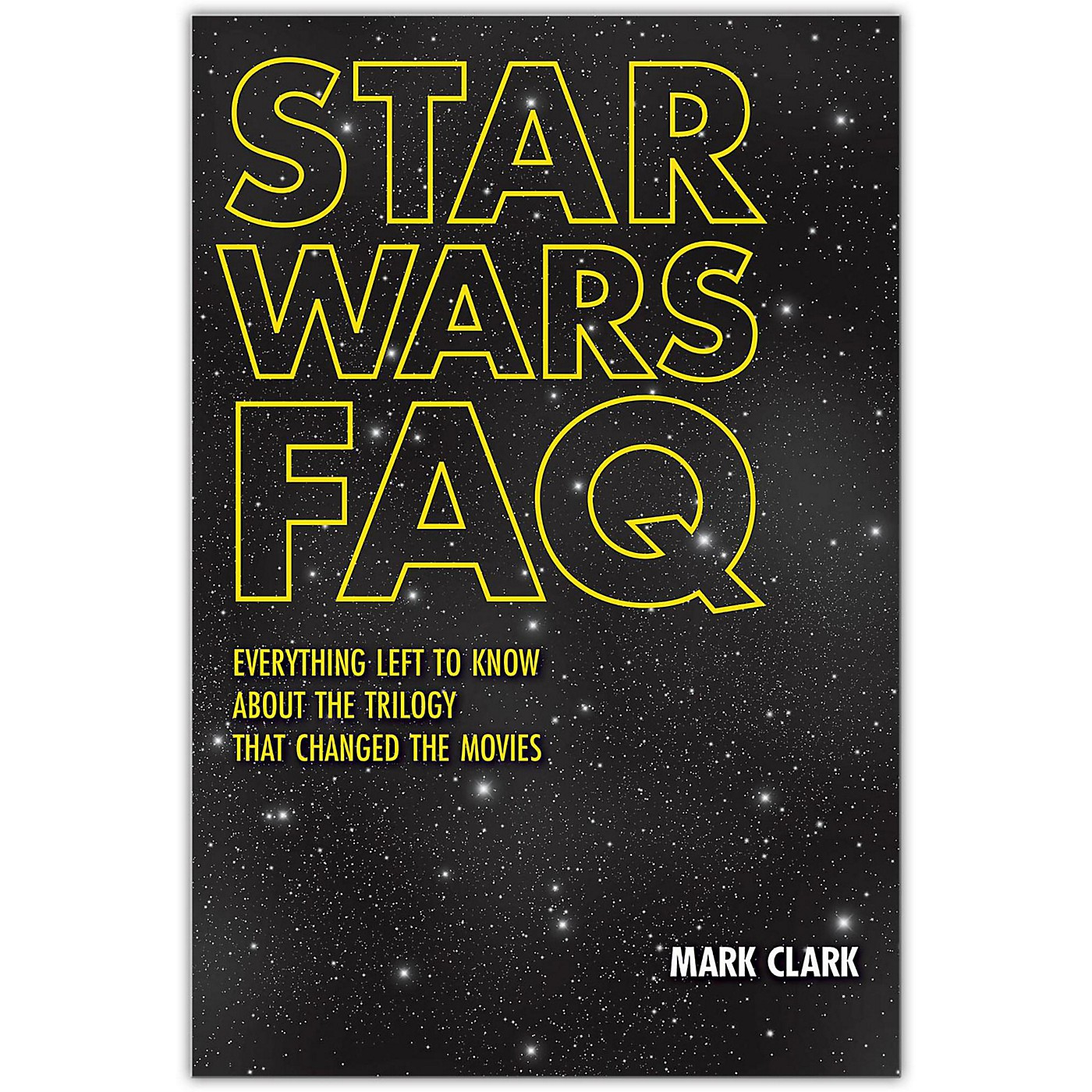 Hal Leonard Star Wars FAQ : Everything Left to Know About the Trilogy That Changed the Movies thumbnail