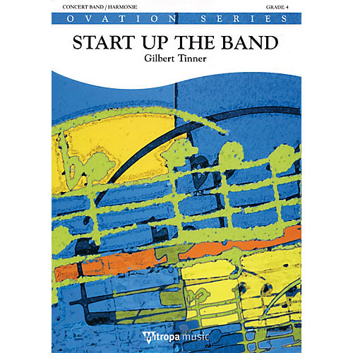 Mitropa Music Start Up the Band Full Score Concert Band Level 3 Composed by Gilbert Tinner thumbnail