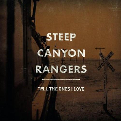 Alliance Steep Canyon Rangers - Tell the Ones I Love thumbnail