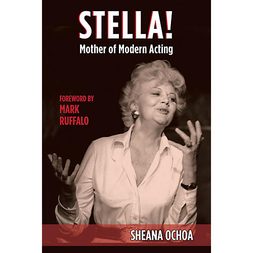 Applause Books Stella! Mother of Modern Acting Applause Books Series Hardcover Written by Sheana Ochoa thumbnail