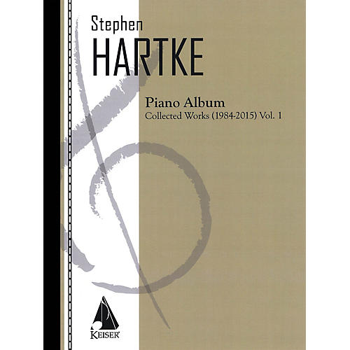 Lauren Keiser Music Publishing Stephen Hartke Piano Album, Volume 1: Collected Works 1984-2015 LKM Music Softcover by Stephen Hartke thumbnail