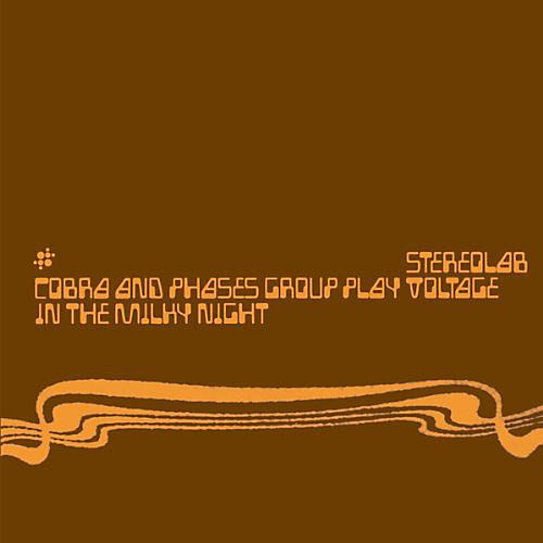 Alliance Stereolab - Cobra and Phases Group Play Voltage In The Milky Night thumbnail