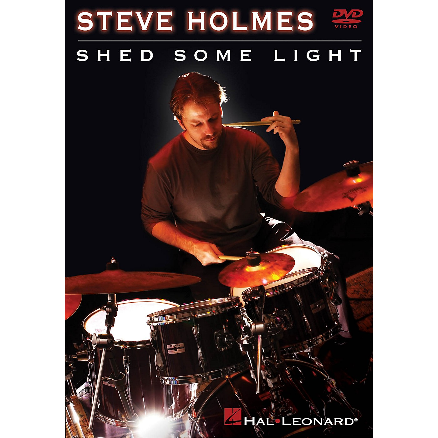 Hal Leonard Steve Holmes - Shed Some Light Instructional/Drum/DVD Series DVD Performed by Steve Holmes thumbnail