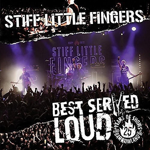 Alliance Stiff Little Fingers - Best Served Loud-Live At Barrowland thumbnail