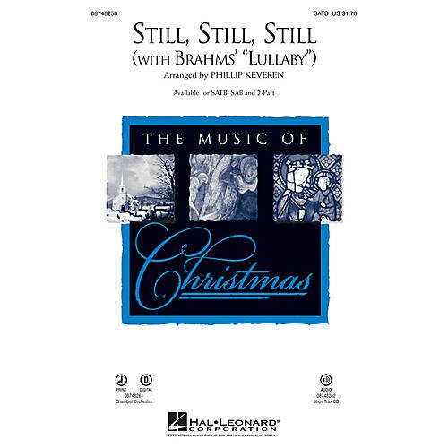 Hal Leonard Still, Still, Still (with Brahms' Lullaby) SAB Arranged by Phillip Keveren thumbnail