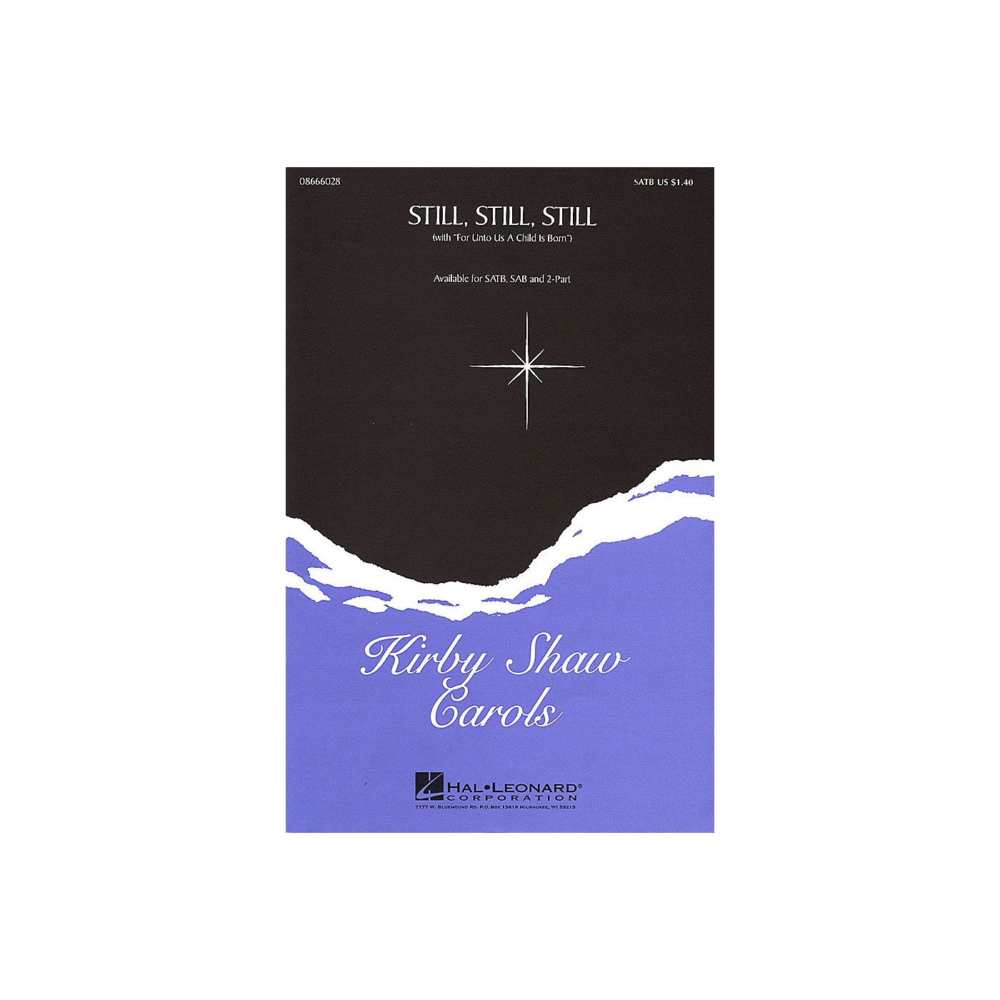 Hal Leonard Still, Still, Still (with For Unto Us a Child Is Born) SATB arranged by Kirby Shaw thumbnail