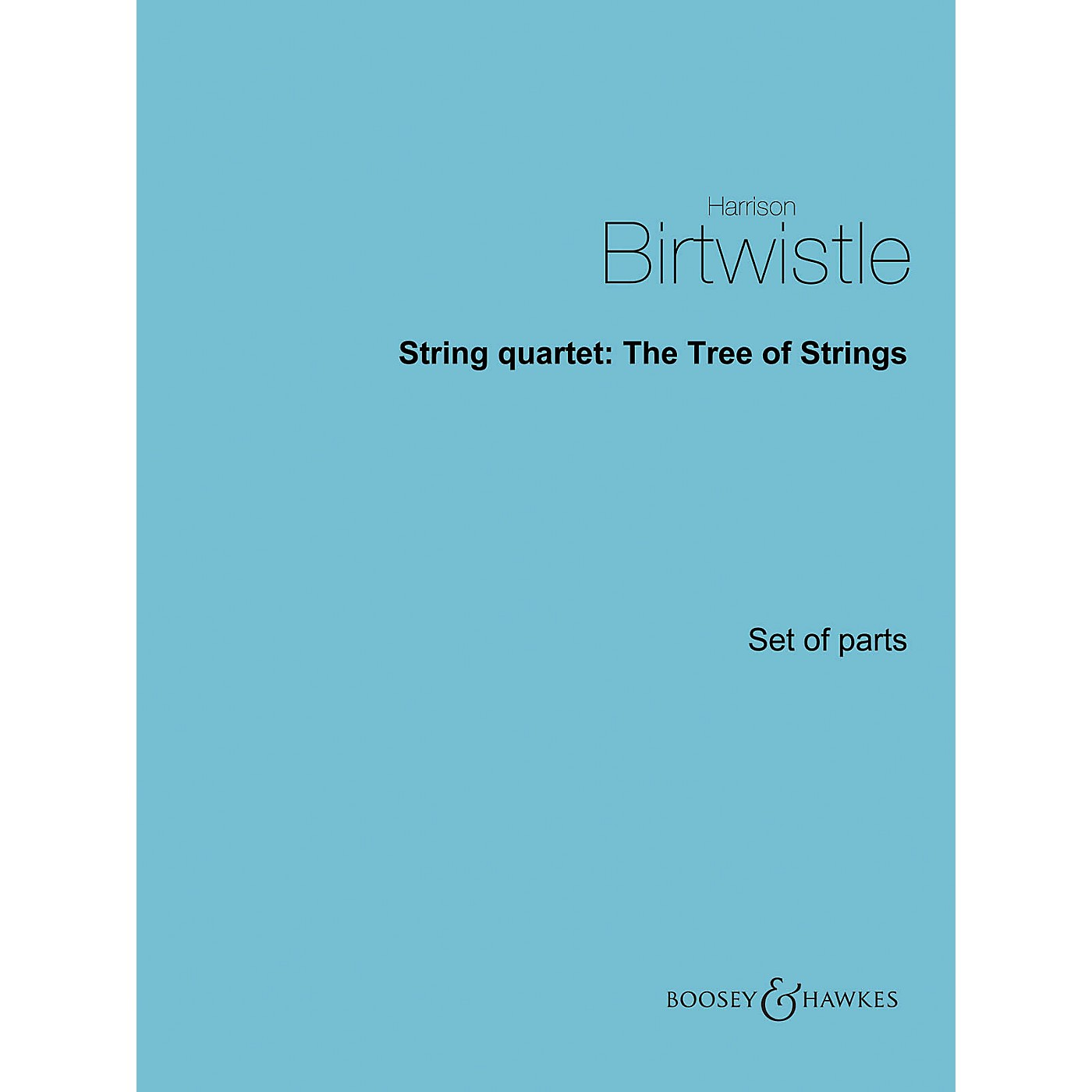 Boosey and Hawkes String Quartet: The Tree of Strings Boosey & Hawkes Chamber Music Series Composed by Harrison Birtwistle thumbnail