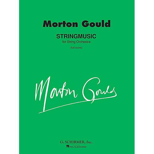 G. Schirmer Stringmusic (Full Score) Study Score Series Composed by Morton Gould thumbnail