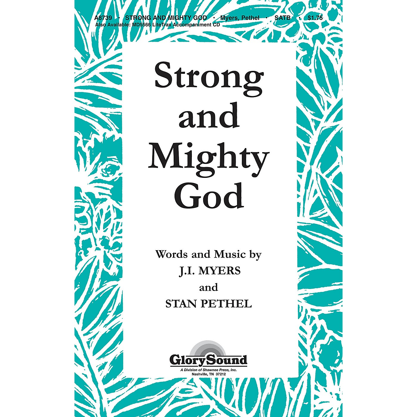 Shawnee Press Strong and Mighty God SATB arranged by Stan Pethel thumbnail