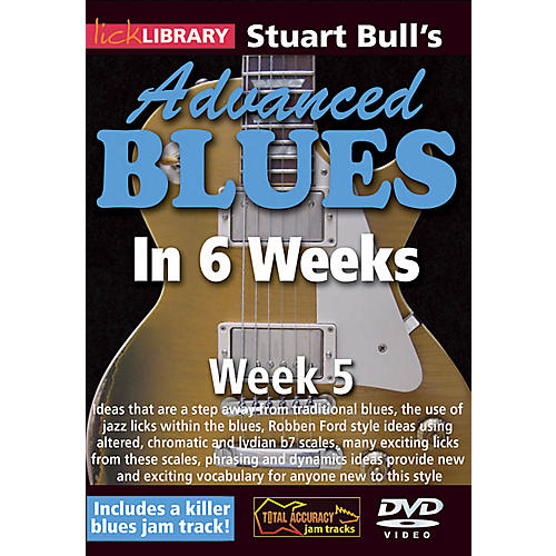 Licklibrary Stuart Bull's Advanced Blues in 6 Weeks (Week 5) Lick Library Series DVD Performed by Stuart Bull thumbnail