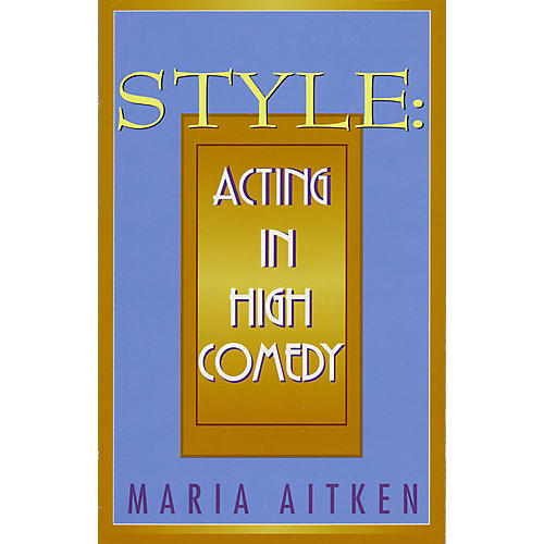 Applause Books Style (Acting in High Comedy) Applause Books Series Softcover thumbnail