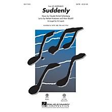 Hal Leonard Suddenly (from Les Misérables the Movie) SAB Arranged by Ed Lojeski