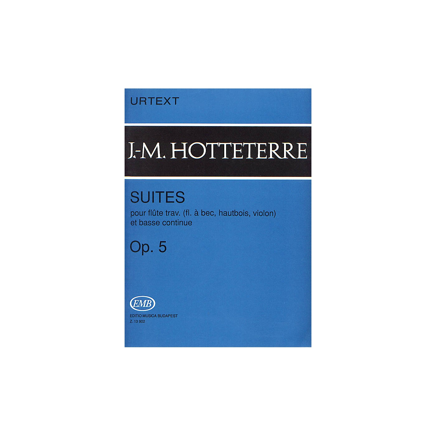 Editio Musica Budapest Suites for Flute (Recorder, Oboe, Violin) and Basse Continue, Op. 5 EMB by Jacques-Martin Hotteterre thumbnail