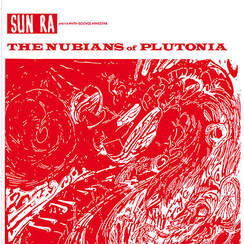 Alliance Sun Ra & His Myth Science Arkestra - Nubians Of Plutonia thumbnail