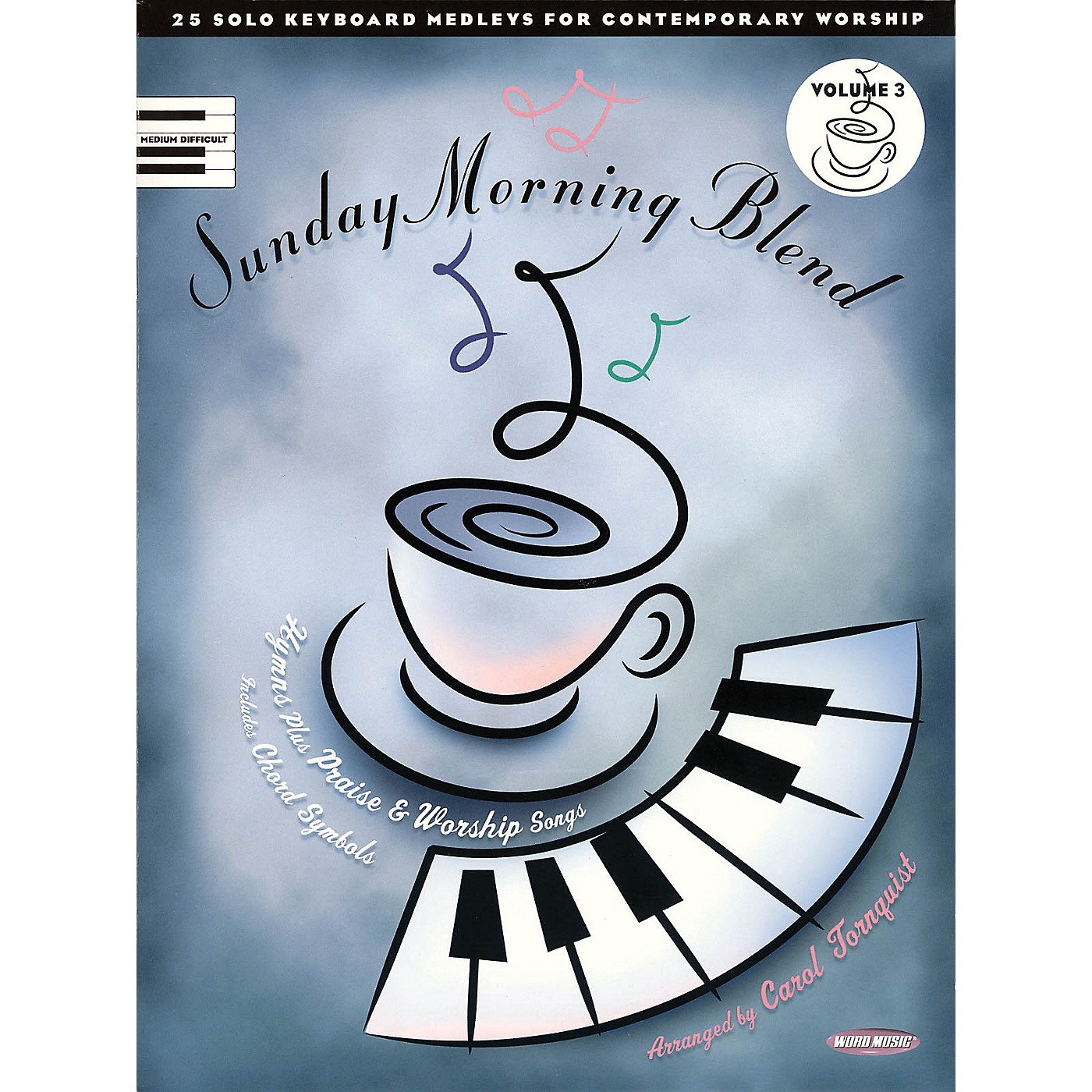 Word Music Sunday Morning Blend - Volume 3 (25 Solo Keyboard Medleys for Contemporary Worship) by Carol Tornquist thumbnail