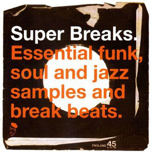 Alliance Super Breaks - Super Breaks: Essential Funk Soul and Jazz Samples and Break-Beats, Vol. 1 thumbnail