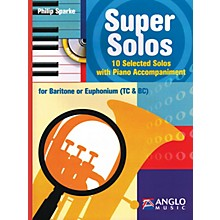 Anglo Music Super Solos for Baritone/Euphonium Anglo Music Press Play-Along Series Arranged by Philip Sparke