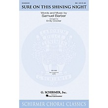 G. Schirmer Sure on This Shining Night SATB Arranged by Emily Crocker