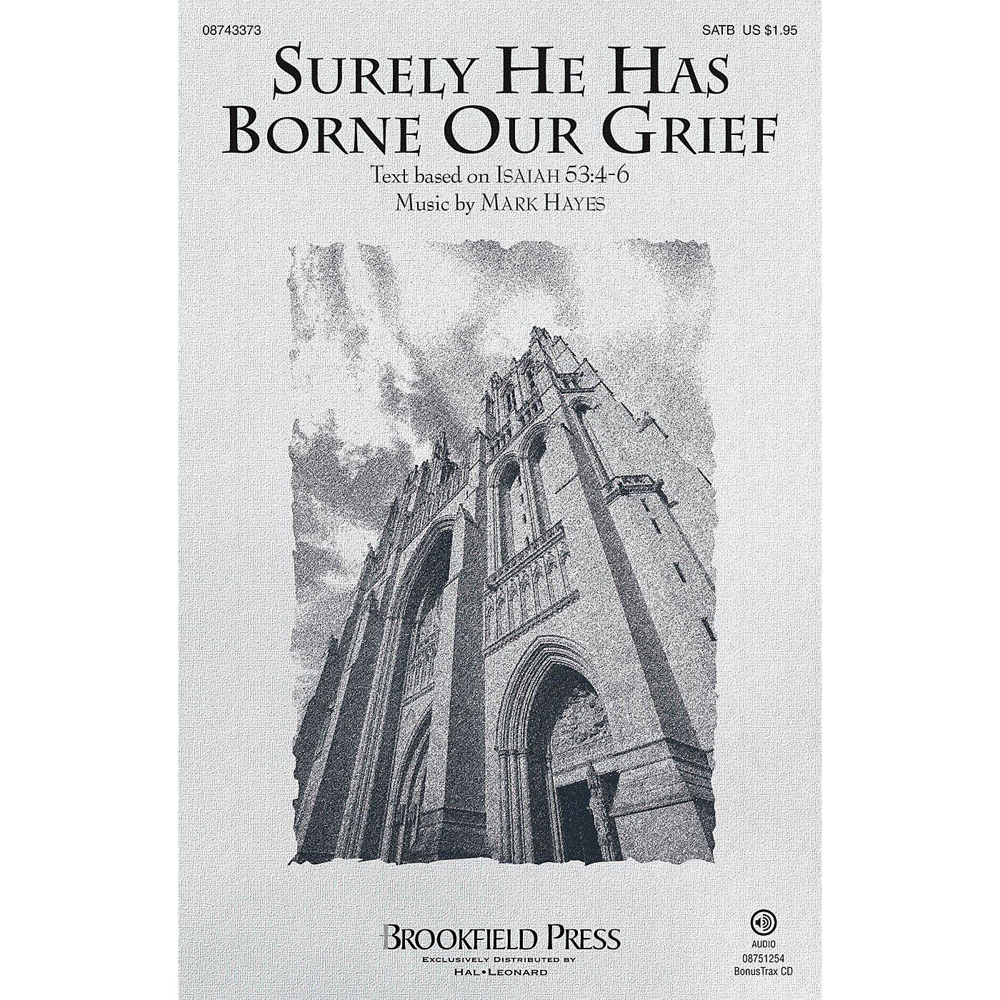 Brookfield Surely He Has Borne Our Grief SATB composed by Mark Hayes thumbnail