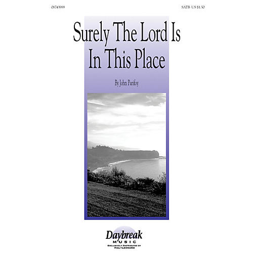 Daybreak Music Surely the Lord Is in This Place SATB composed by John Purifoy thumbnail