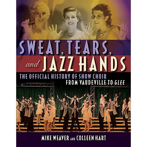 Hal Leonard Sweat, Tears, and Jazz Hands Book Series Softcover Written by Mike Weaver thumbnail