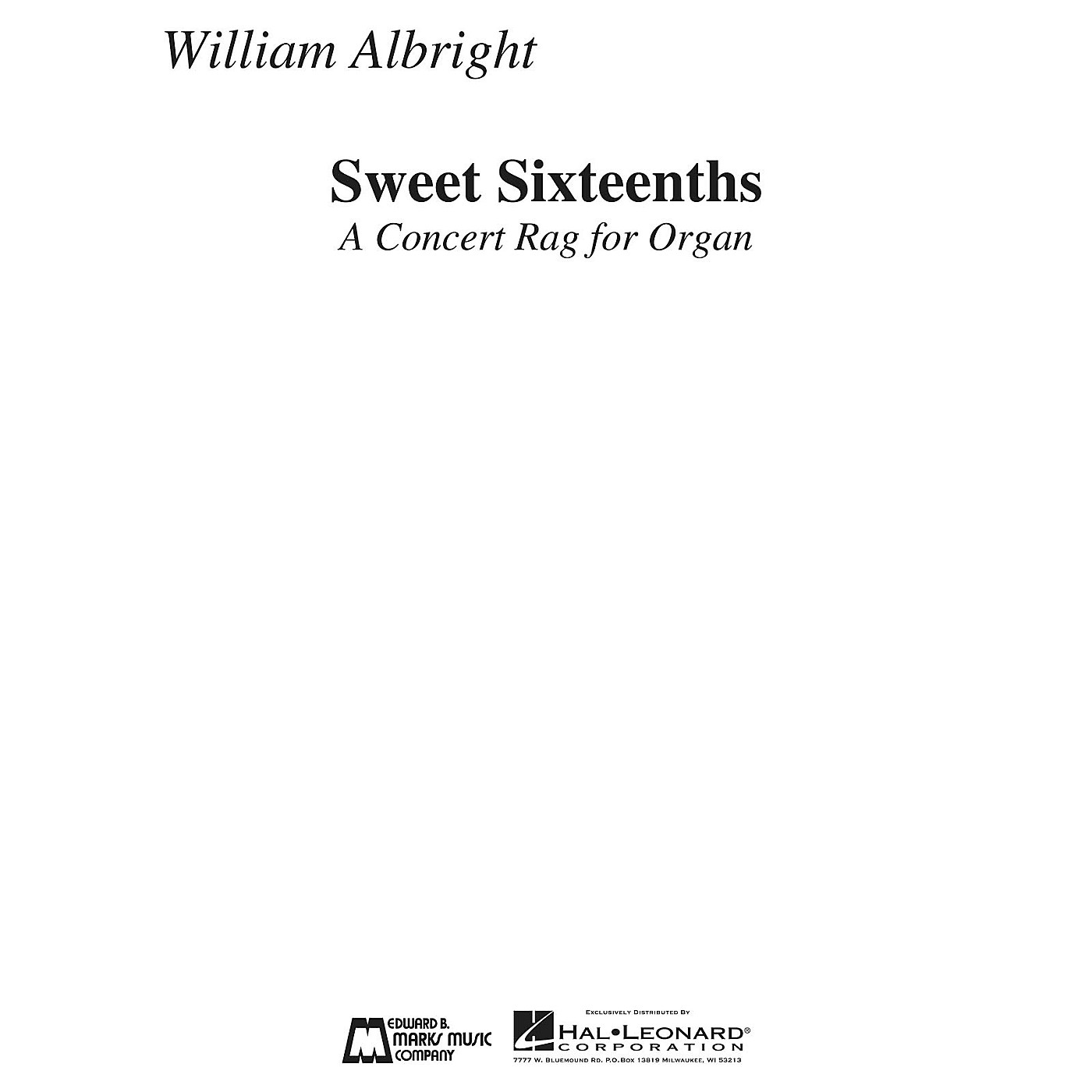 Edward B. Marks Music Company Sweet Sixteenths (A Concert Rag for Organ) E.B. Marks Series Composed by William Albright thumbnail
