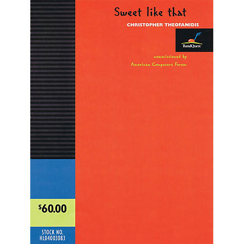 American Composers Forum Sweet like that Concert Band Level 3 Composed by Christopher Theofanidis thumbnail