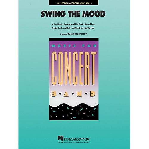 Hal Leonard Swing the Mood Concert Band Level 4 Arranged by Michael Sweeney thumbnail