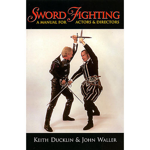 Applause Books Sword Fighting (A Manual for Actors & Directors) Applause Books Series Softcover Written by Keith Ducklin thumbnail