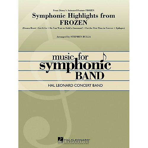 Hal Leonard Symphonic Highlights from Frozen Concert Band Level 4 Arranged by Stephen Bulla thumbnail