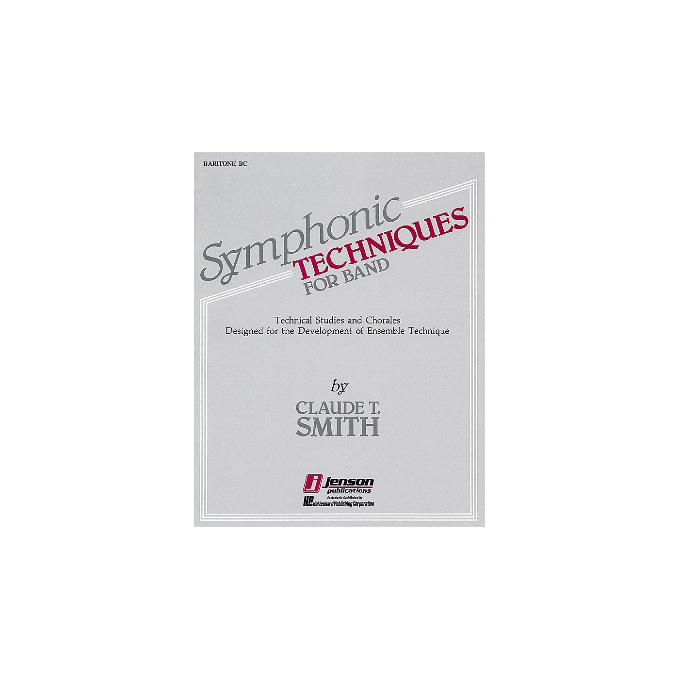 Hal Leonard Symphonic Techniques for Band (Baritone BC) Concert Band Level 2-3 Composed by Claude T. Smith thumbnail
