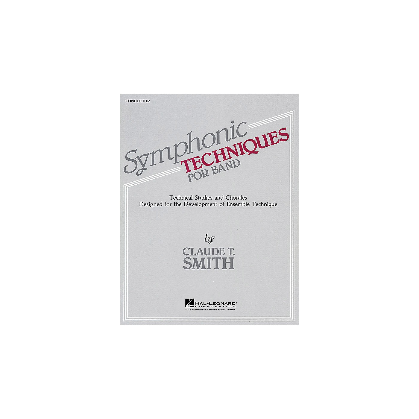 Hal Leonard Symphonic Techniques for Band (Conductor Score) Concert Band Level 2-3 Composed by Claude T. Smith thumbnail