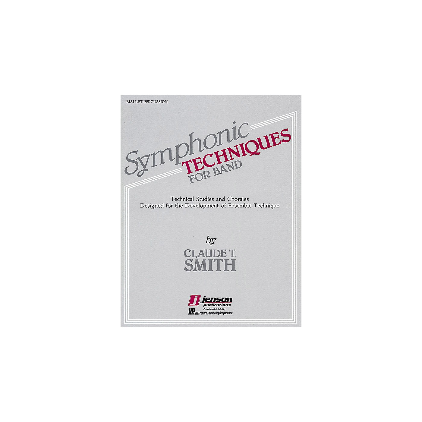 Hal Leonard Symphonic Techniques for Band (Mallet Percussion) Concert Band Level 2-3 Composed by Claude T. Smith thumbnail