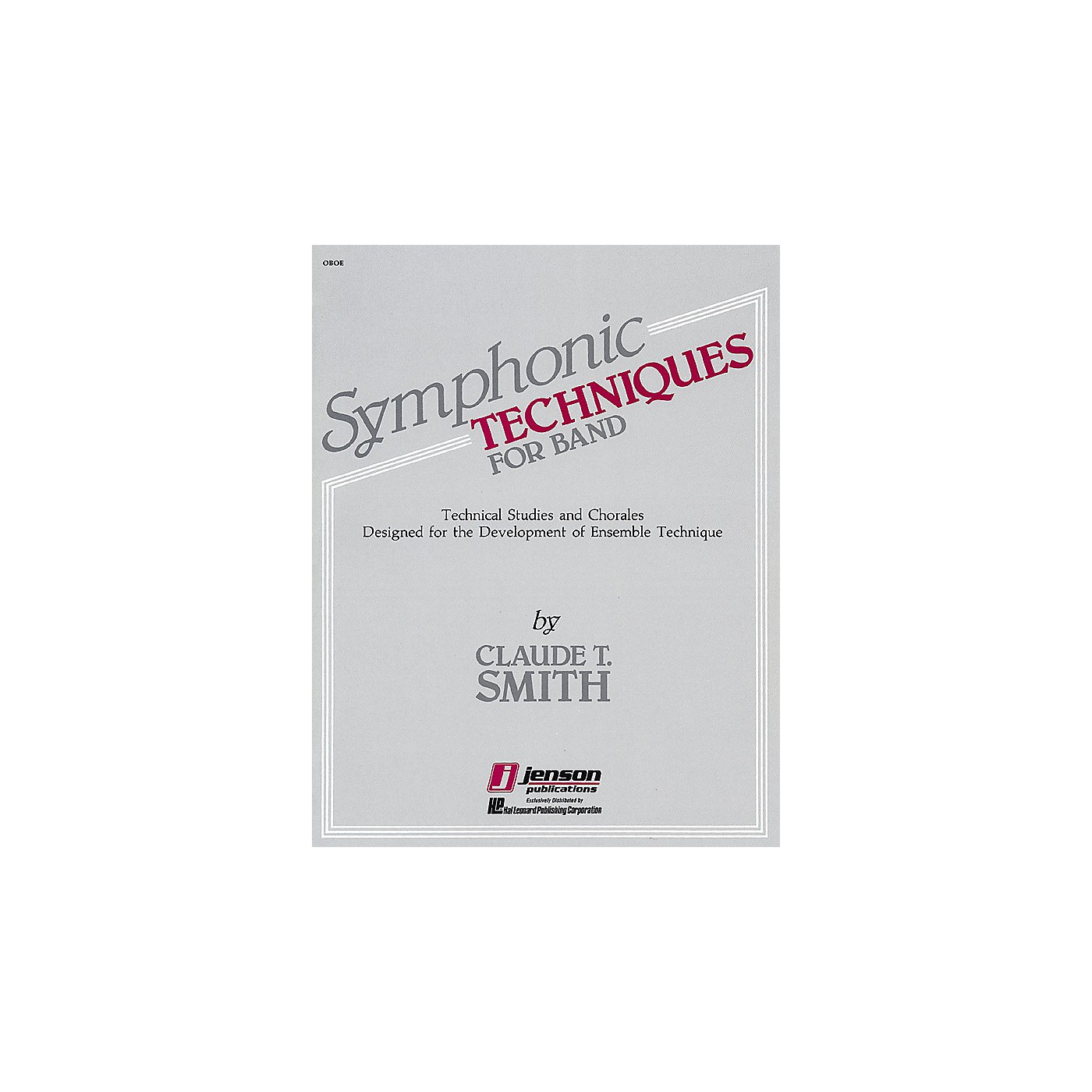 Hal Leonard Symphonic Techniques for Band (Oboe) Concert Band Level 2-3 Composed by Claude T. Smith thumbnail