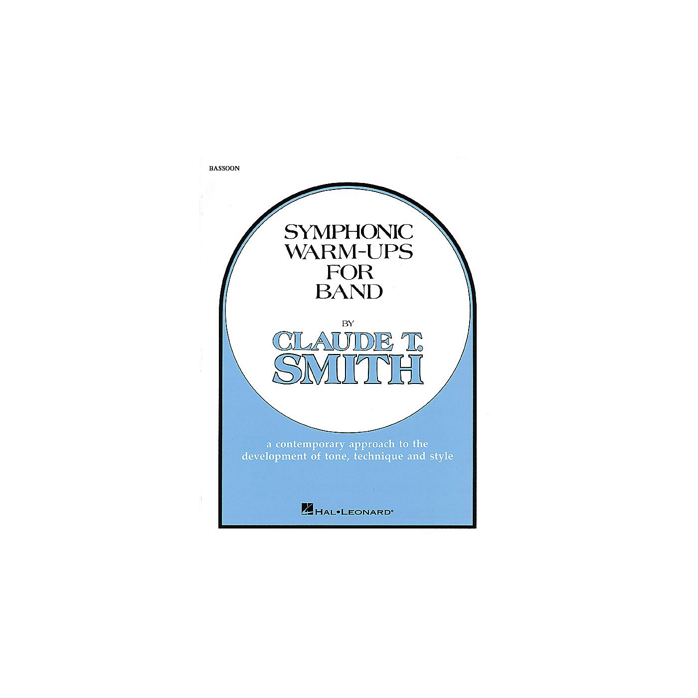 Hal Leonard Symphonic Warm-Ups for Band (Bassoon) Concert Band Level 2-3 Composed by Claude T. Smith thumbnail