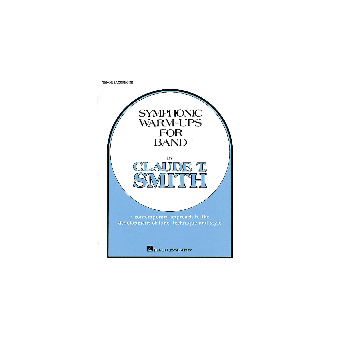 Hal Leonard Symphonic Warm-Ups for Band (Bb Tenor Sax) Concert Band Level 2-3 Composed by Claude T. Smith thumbnail