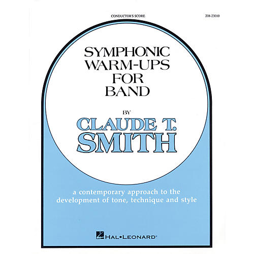 Hal Leonard Symphonic Warm-Ups for Band (Conductor Score) Concert Band Level 2-3 Composed by Claude T. Smith thumbnail