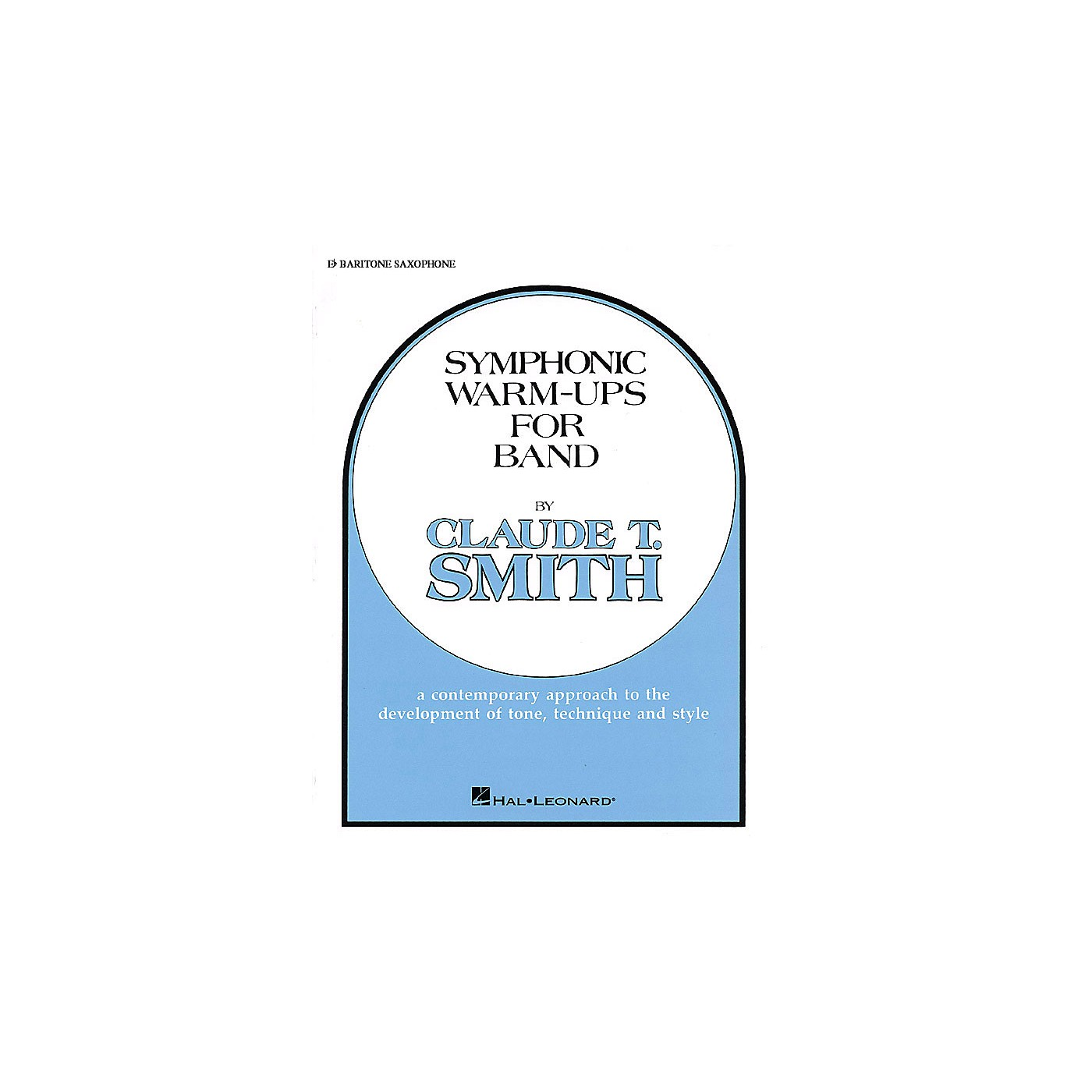 Hal Leonard Symphonic Warm-Ups for Band (Eb Baritone Sax) Concert Band Level 2-3 Composed by Claude T. Smith thumbnail