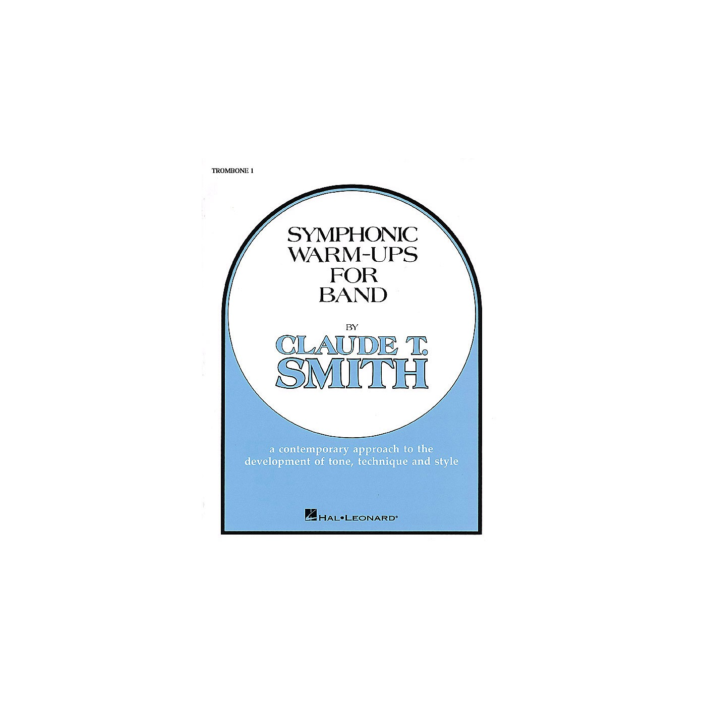 Hal Leonard Symphonic Warm-Ups for Band (Trombone 1) Concert Band Level 2-3 Composed by Claude T. Smith thumbnail