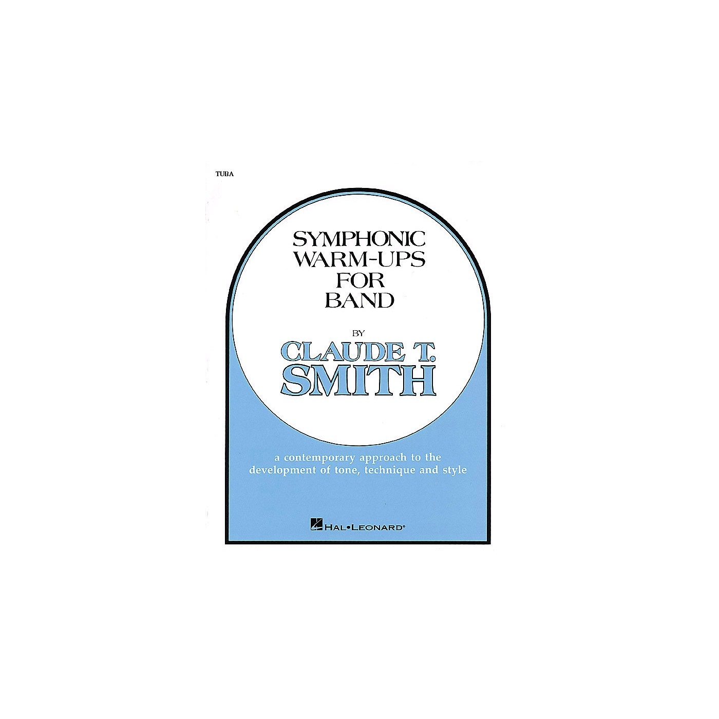 Hal Leonard Symphonic Warm-Ups for Band (Tuba (B.C.)) Concert Band Level 2-3 Composed by Claude T. Smith thumbnail