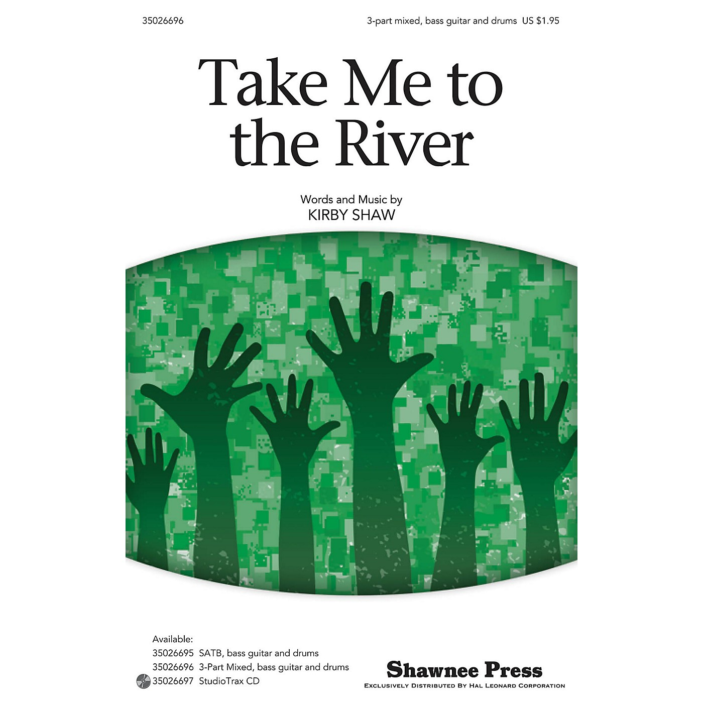 Shawnee Press Take Me to the River 3-PART MXD, BASS GUITAR & DRUM composed by Kirby Shaw thumbnail
