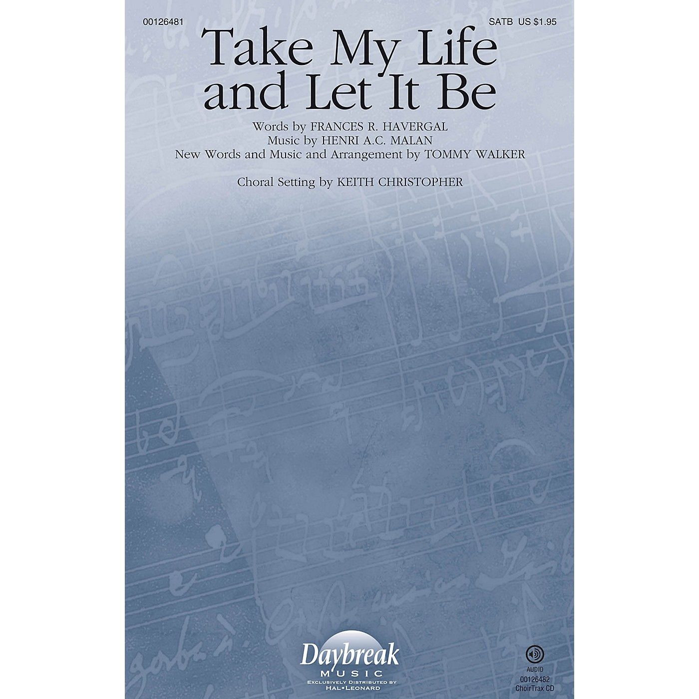 Daybreak Music Take My Life and Let It Be CHOIRTRAX CD by Tommy Walker Arranged by Keith Christopher thumbnail