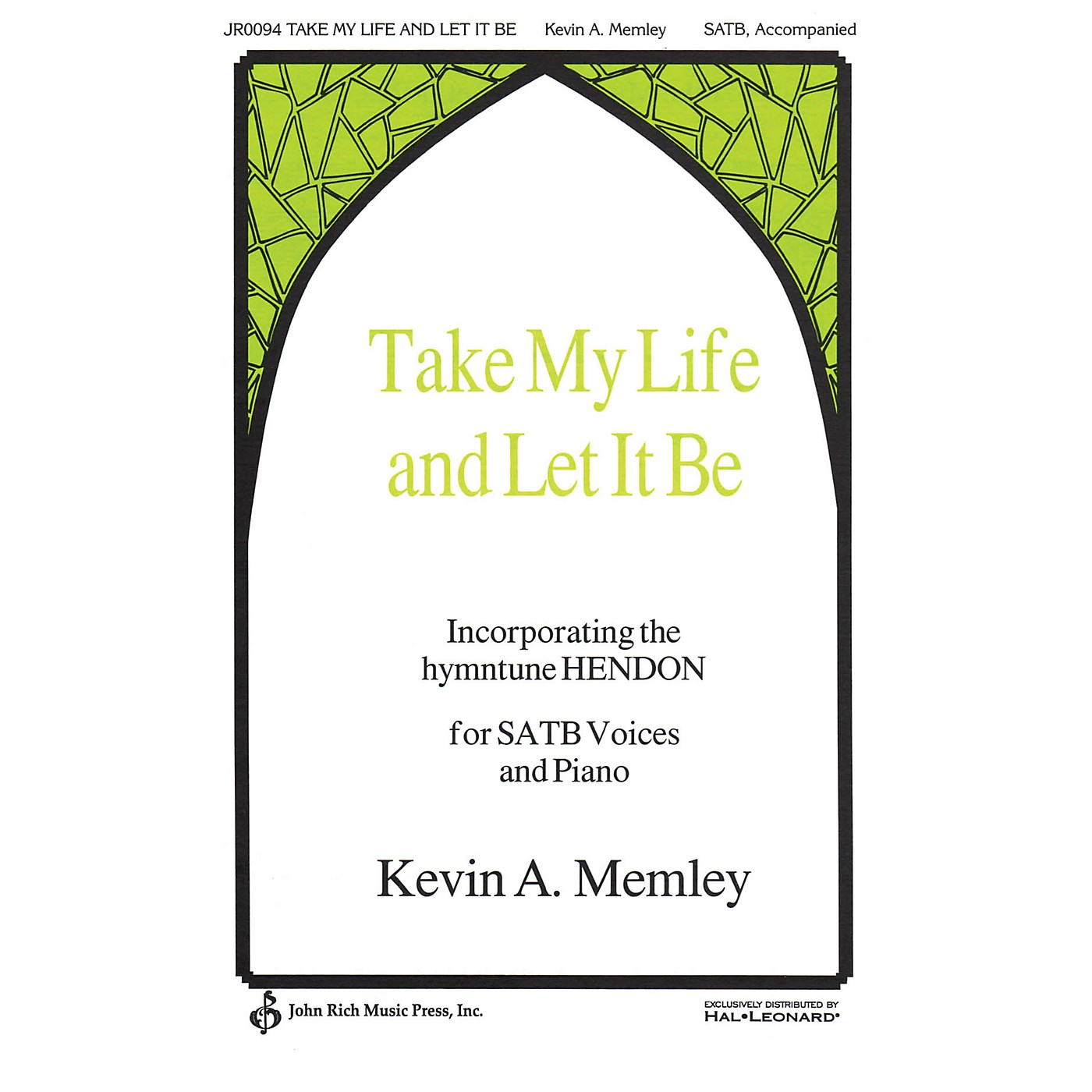 John Rich Music Press Take My Life and Let It Be SATB composed by Kevin A. Memley thumbnail