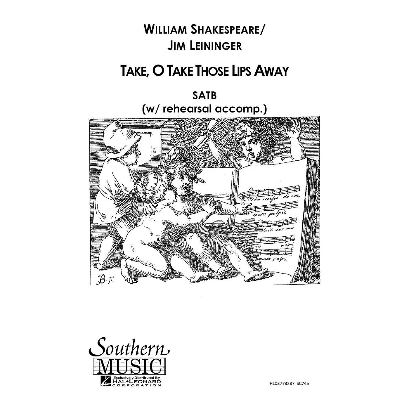 Hal Leonard Take O Take Those Lips Away (Choral Music/Octavo Secular Satb) SATB Composed by Leininger, Jim thumbnail