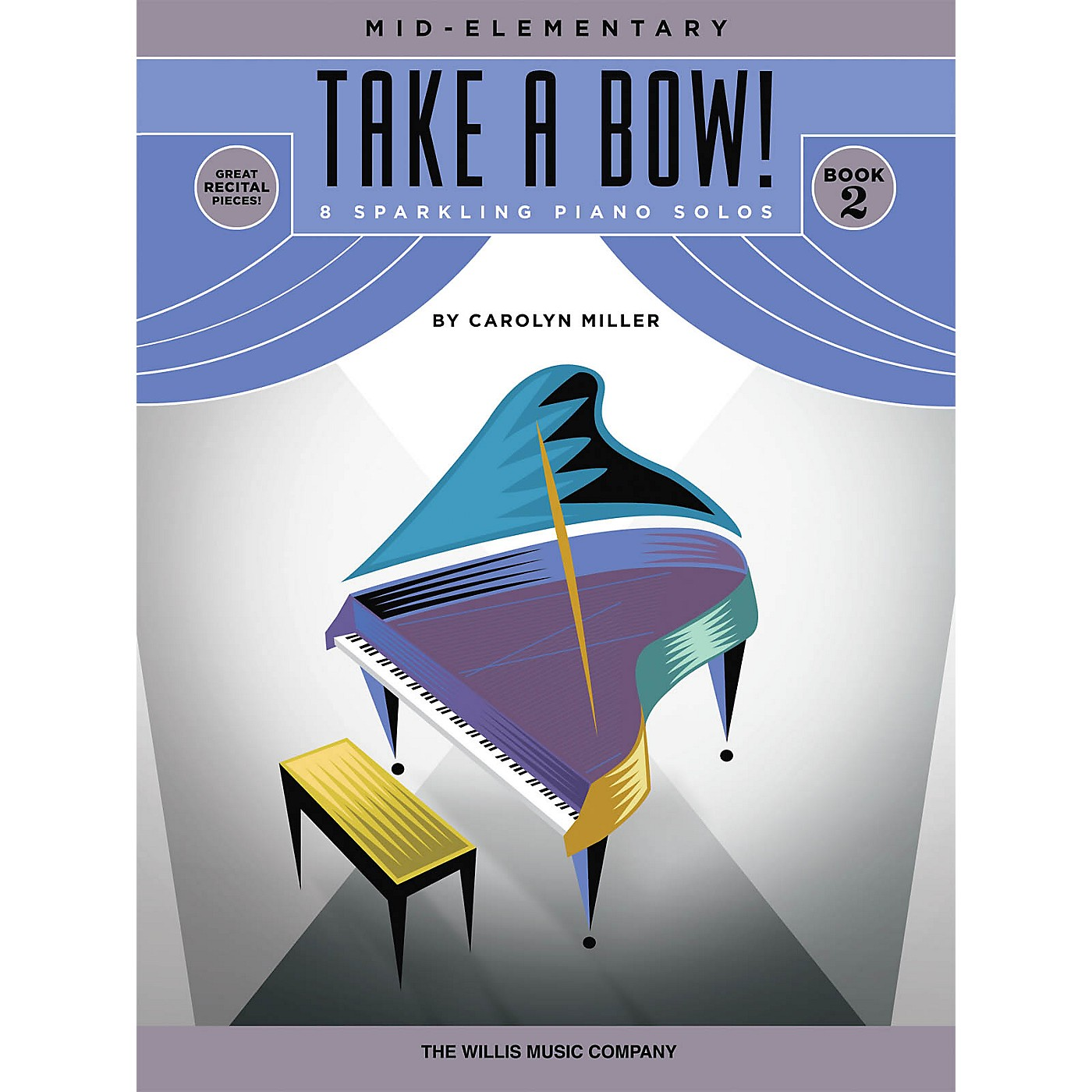 Willis Music Take a Bow! Book 2 (Mid-Elem Level) Willis Series Book by Carolyn Miller thumbnail