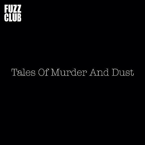 Alliance Tales of Murder & Dust - Fuzz Club Session thumbnail