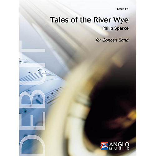 Anglo Music Press Tales of the River Wye (Grade 1.5 - Score Only) Concert Band Level 1.5 Composed by Philip Sparke thumbnail